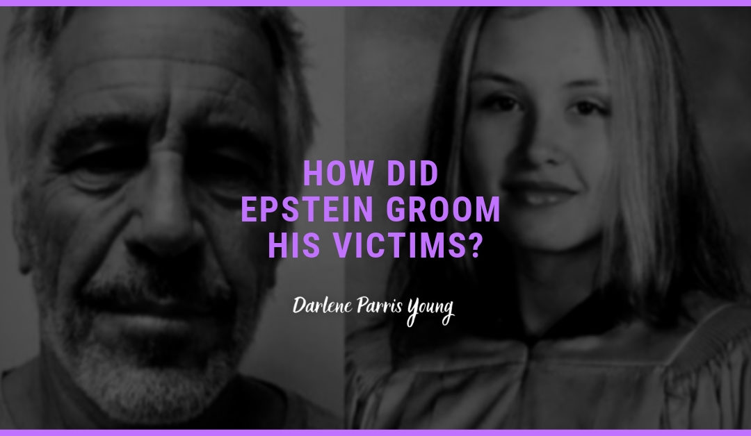 How Did Epstein Groom His Victims?